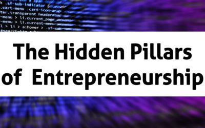 The Hidden Pillars of  Entrepreneurship